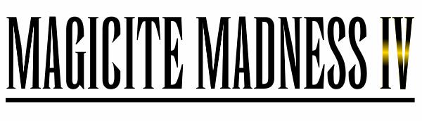 Magicite Madness IV