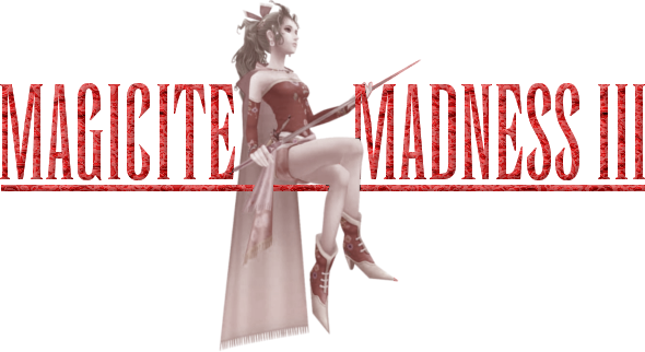 Magicite Madness III - The Official Announcement and Discussion Thread