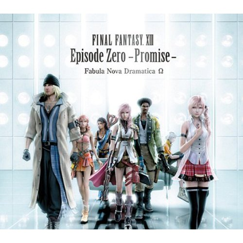 Final Fantasy XIII Episode Zero -Promise- Fabula Nova Dramatica Omega