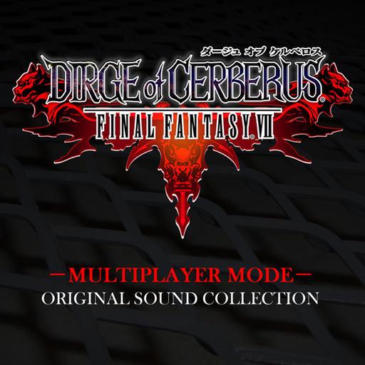 Dirge of Cerberus Final Fantasy VII Multiplayer Mode OST Cover.jpg