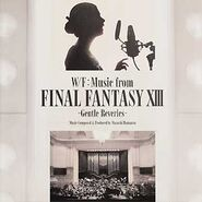 W/F: Music from Final Fantasy XIII -Gentle Reveries-
