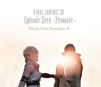 Final Fantasy XIII Episode Zero -Promise- Fabula Nova Dramatica Alpha