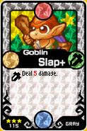 Goblin Slap+