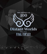 Distant Worlds: music from Final Fantasy The Journey of 100