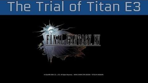 Final_Fantasy_XV_-_The_Trial_of_Titan_E3_2016_Gameplay_HD_1080P