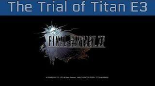 Final_Fantasy_XV_-_The_Trial_of_Titan_E3_2016_Gameplay_HD_1080P