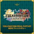 TFFAC Song Icon TFF- Theatrhythm Final Fantasy Menu Arrange Medley (JP)