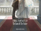 Final Fantasy XV: The Dawn of the Future