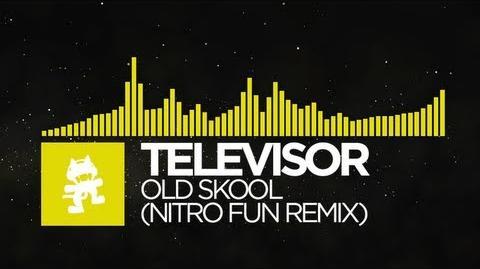 Electro - Televisor - Old Skool (Nitro Fun Remix) Monstercat EP Release