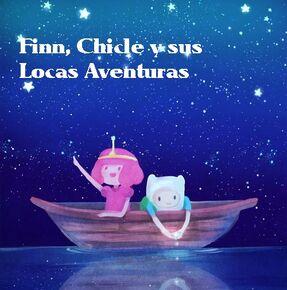 Finn,Chicle y sus locas aventuras.jpg