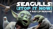 """""""SEAGULLS! (Stop It Now)"""" -- A Bad Lip Reading of The Empire Strikes Back-1"""