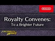 Fire Emblem Heroes - Royalty Convenes Part 3 (To a Brighter Future)