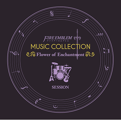 Fire Emblem Music Collection: Session ~Flower of Enchantment