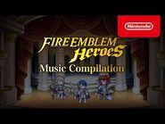 Fire Emblem Heroes - Music Compilation