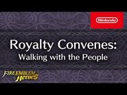 Fire Emblem Heroes - Royalty Convenes Part 2 (Walking with the People)