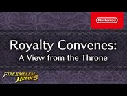 Fire Emblem Heroes - Royalty Convenes Part 1 (A View from the Throne)