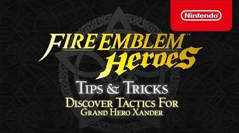 Fire Emblem Heroes - Tips & Tricks Discover tactics for Grand Hero Xander