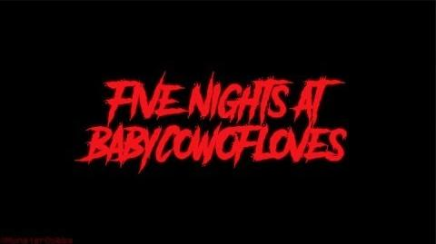 Five_Nights_at_BabyCowOfLove's_Trailer