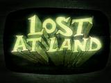 Lost at Land