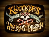 K'nuckles and His Hilarious Problem