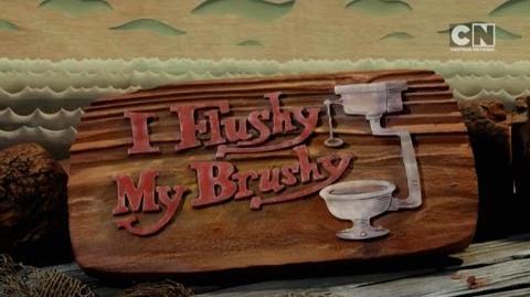 I Flushy My Brushy (Short) - The Marvelous Misadventures of Flapjack