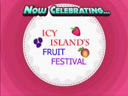 Icy Island's Fruit Festival Now Celebrating...