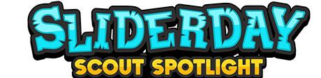 Sliderday Scout Spotlight
