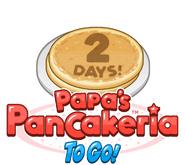 Papas Pancakeria To Go 2 Days!