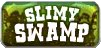 Slimy Swamp