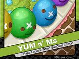 Yum n' Ms