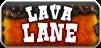 Lava Lane