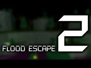 Flood Escape 2 OST -Old- - Dark Sci Forest
