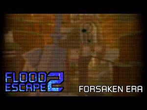 Flood Escape 2 OST - Forsaken Era-2