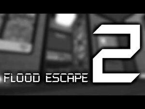 Flood Escape 2 OST - Community Maps