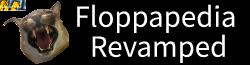 Floppapedia Revamped Wiki