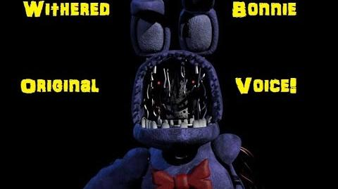 """FNAF2 """"Withered"""" Bonnie Voice"""
