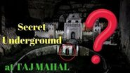 Secret UNDERGROUND Zone of Taj Mahal