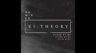Ki Theory - Stand By Me (cadence)