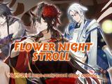 Flower Night Stroll