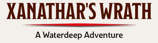Xanathar's Wrath