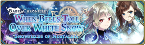 Babel Chronicles - When Bells Toll Over White Snow - Part 2 - Snowfields of Nostalgia