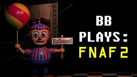 BB PLAYS Five Nights at Freddy's 2 (Night 4)