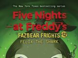 Fazbear Frights 12: Felix the Shark