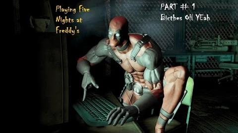 Deadpool Plays Five Nights at Freddy's 2 - Part 1