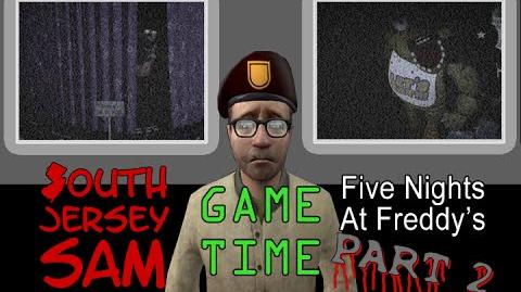 South Jersey Sam Game Time - FIVE NIGHTS AT FREDDY'S PART 2