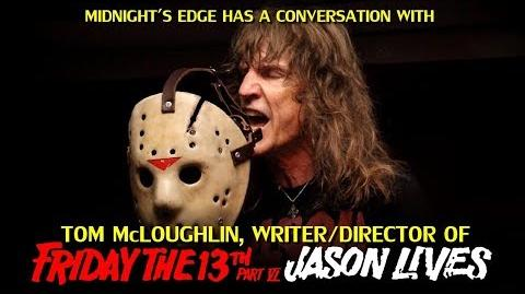"""A Conversation with Tom McLoughlin, writer and director of """"Friday the 13th Part VI Jason Lives"""""""
