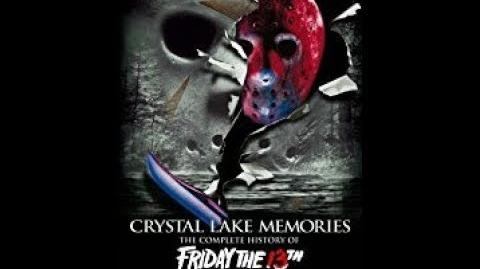 Crystal Lake Memories - Complete History Of Friday The 13th