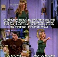 Friends-Joey & Rachel he finds out that she knows