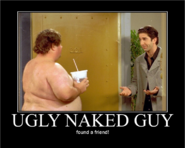 Ugly naked guy - ross