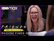 Friends- The Reunion - Phoebe Finds Out - HBO Max